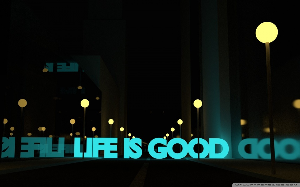 life_is_good-wallpaper-960x600